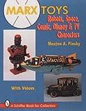 Marx Toys: Robots, Space, Comic, Disney & TV