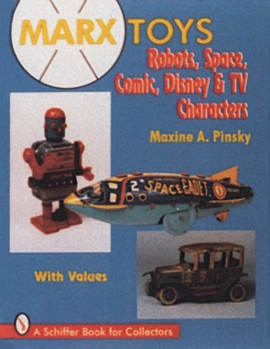 Marx Toys: Robots, Space, Comic, Disney & TV Characters (Schiffer Book for Collectors) from Brand: Schiffer Pub Ltd