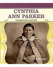 Cynthia Ann Parker: Comanche Captive