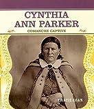 Cynthia Ann Parker, Tracie Egan, 0823941795