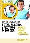Understanding Fetal Alcohol Spectrum...
