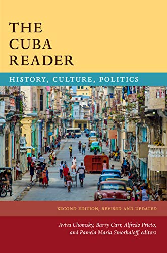 - The Cuba Reader: History, Culture, Politics (The Latin America Readers)