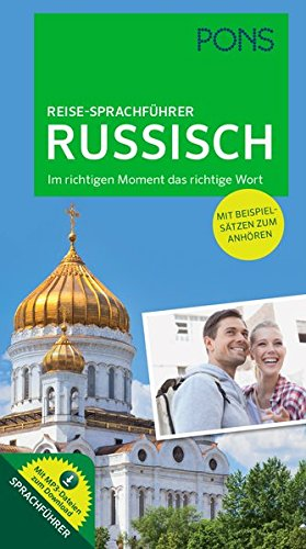 PONS Reise-Sprachführer Russisch: Im richtigen Moment das richtige Wort. Mit vertonten Beispielsätzen zum Anhören