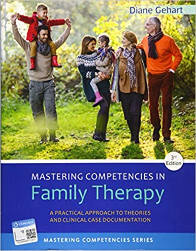 Mastering Competencies in Family Therapy: A Practical Approach to Theory and Clinical Case Documenta