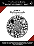 The Anastasi System - Psychic Development Level 1: The Fundamentals