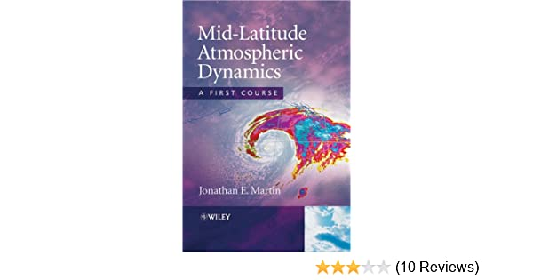 Mid latitude atmospheric dynamics a first course 1 jonathan e mid latitude atmospheric dynamics a first course 1 jonathan e martin amazon fandeluxe Images