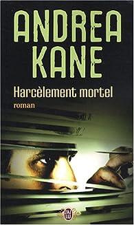 Harcèlement mortel par Andrea Kane