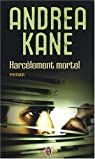 Harcèlement mortel par Kane