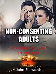Non-Consenting Adults: 4 Stories of Love in America (English Edition)