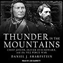 Thunder in the Mountains: Chief Joseph, Oliver Otis Howard, and the Nez Perce War Audiobook by Daniel Sharfstein Narrated by Joe Barrett