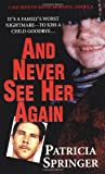 And Never See Her Again, Patricia Springer, 0786017058
