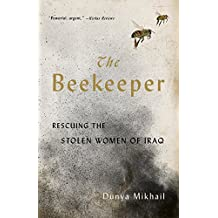 The Beekeeper: Rescuing the Stolen Women of Iraq