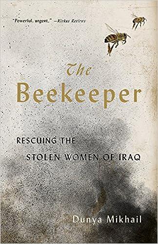 Amazon com: The Beekeeper: Rescuing the Stolen Women of Iraq