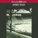 Baseball: A History of America's Favorite Game | George Vecsey