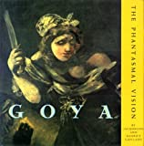 img - for Goya: The Phantasmal Vision book / textbook / text book