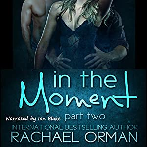 In the Moment, Part Two Audiobook