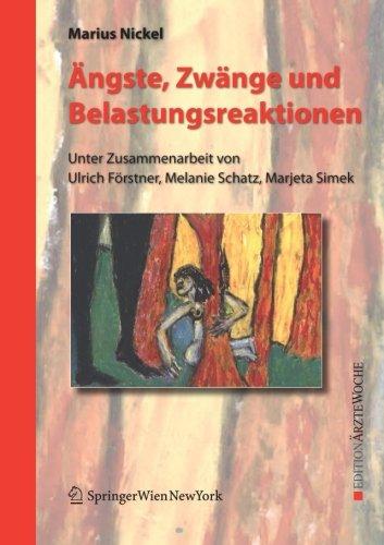 Ängste, Zwänge und Belastungsreaktionen (Edition Ärztewoche) (German Edition)
