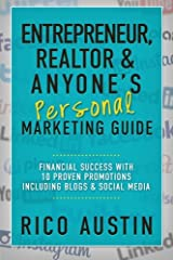 Entrepreneur, Realtor & Anyone?s Personal Marketing Guide: Financial Success with 10 Proven Promotions Including Blogs & Social Media Paperback