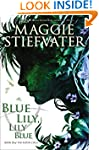 Blue Lily, Lily Blue: Book 3 of The R...