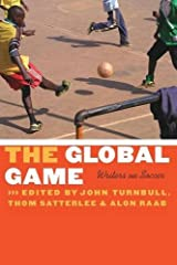 The Global Game: Writers on Soccer (Bison Original) Paperback