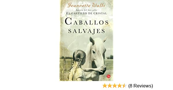 CABALLOS SALVAJES FG(9788466315159): JEANNETTE WALLS: 9788466315159: Amazon.com: Books