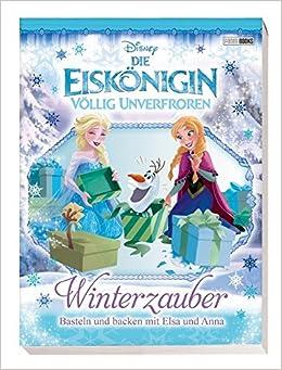 Disney Die Eiskonigin Winterzauber Basteln Und Backen Mit Elsa Und