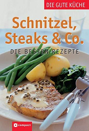 Schnitzel, Steaks & Co: Die besten Rezepte (Die gute Küche)