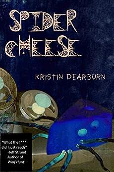 Spider Cheese by [Dearborn, Kristin]