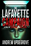 The Lafayette Campaign: A Tale of Deception and Elections (A Frank Adversego Thriller) (Volume 2)