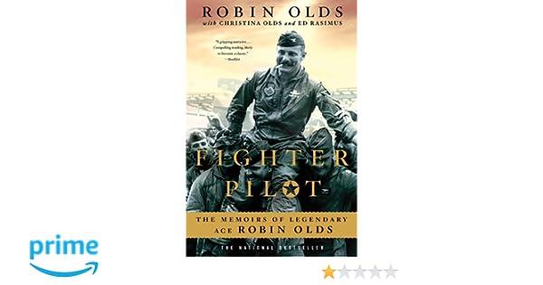 Fighter Pilot: Amazon.es: Robin Olds, Christina Olds, Ed Rasimus: Libros en idiomas extranjeros