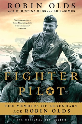 Fighter Pilot: The Memoirs of Legendary Ace Robin Olds (Wwii Us Pilot)