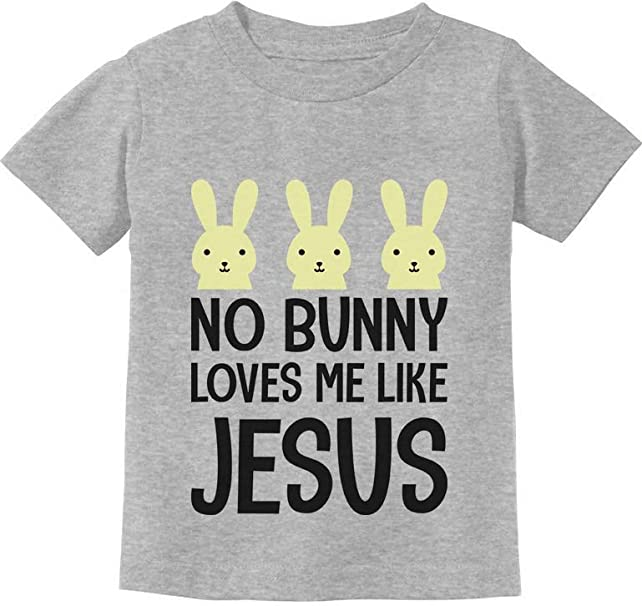Easter Shirt Infant No Bunny Loves Me Like Jesus Baby Easter Outfit Kids T-Shirt
