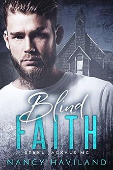 Blind Faith (Steel Jackals MC Book 2) by [Haviland, Nancy]