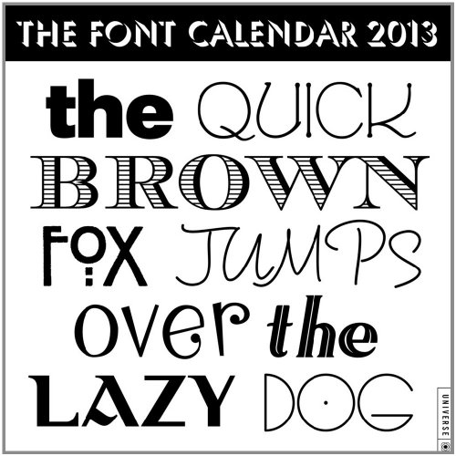 The Quick Brown Fox Jumps Over the Lazy Dog 2013 Wall Calendar: The Year in Type 2013