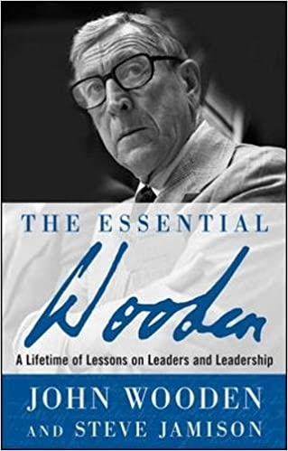 2d112cda4098e The Essential Wooden: A Lifetime of Lessons on Leaders and ...