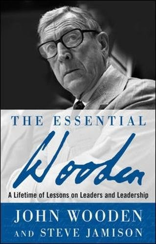 The Essential Wooden: A Lifetime of Lessons on Leaders and Leadership (Best Basketball Coaches Of All Time)