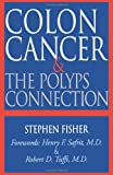 Colon Cancer and the Polyps Connection, Stephen Fisher, 1555610803