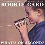 What's on Second? by Rookie Card (2006-07-04)