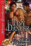 Tiny Dancer, Heather Rainier, 1622425324