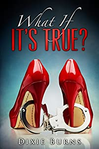 What If It's True? by Dixie Burns ebook deal