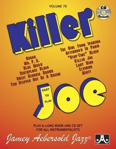 Jamey Aebersold Jazz - Killer Joe, Vol 70: Easy to Play, Book & CD (Jazz Play-A-Long for All Instrumentalists) [Aebersold, Jamey] (Tapa Blanda)