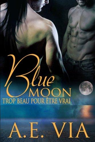 Blue Moon Trop Beau Pour Etre Vrai [Pdf/ePub] eBook