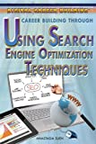 Career Building Through Using Search Engine Optimization Techniques, Anastasia Suen, 1477717269