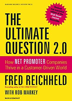 The Ultimate Question 2.0 (Revised and Expanded Edition): How Net Promoter Companies Thrive in a Customer-Driven World por [Reichheld, Fred]
