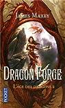 L'âge des dragons, tome 2 : Dragon forge par Maxey
