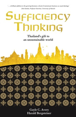 Sufficiency Thinking: Thailand's Gift to an Unsustainable World