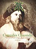 Cannabis Chassidis: The Ancient and Emerging Torah of Drugs (A Memoir)