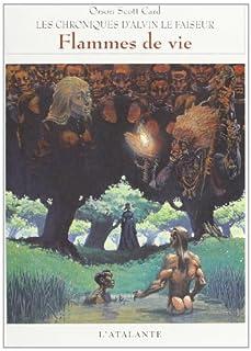 Chroniques d'Alvin le Faiseur 05 : Flammes de vie, Card, Orson Scott
