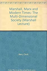 Marshall, Marx and Modern Times: The Multi-Dimensional Society