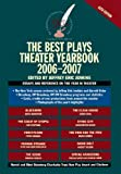 The Best Plays Theater Yearbook 2006-2007, , 0879103523